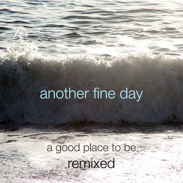 Another Fine Day Remix